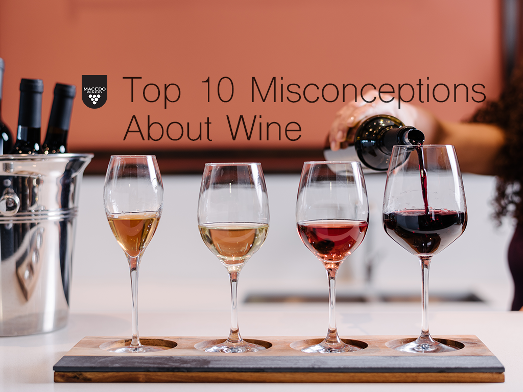 Top 10 Misconceptions About Wine